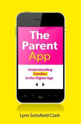 The Parent App By Clark, Lynn Schofield